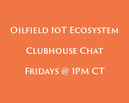 Oilfield IoT Ecosystem Clubhouse Chat